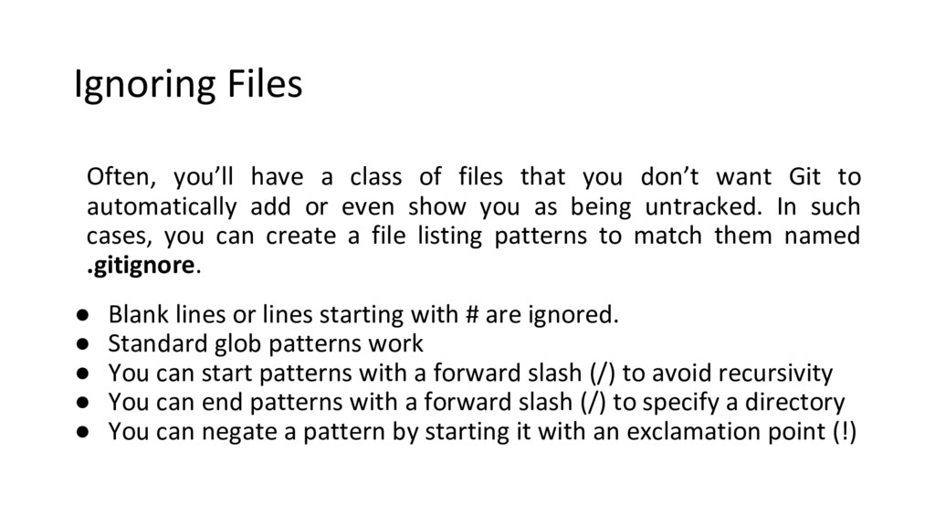 Ignoring Files Often, you'll have a class of fi...