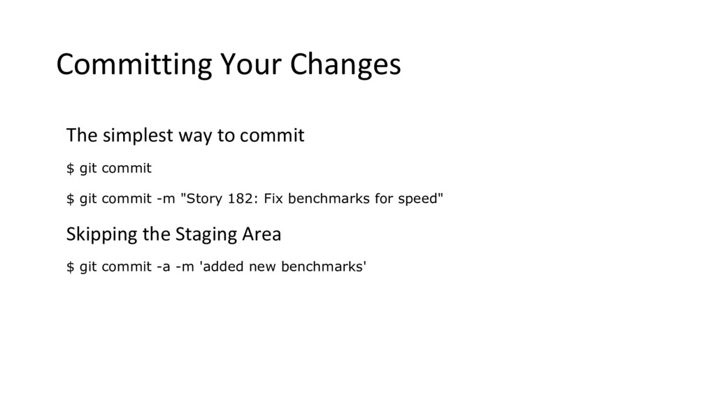Committing Your Changes The simplest way to com...