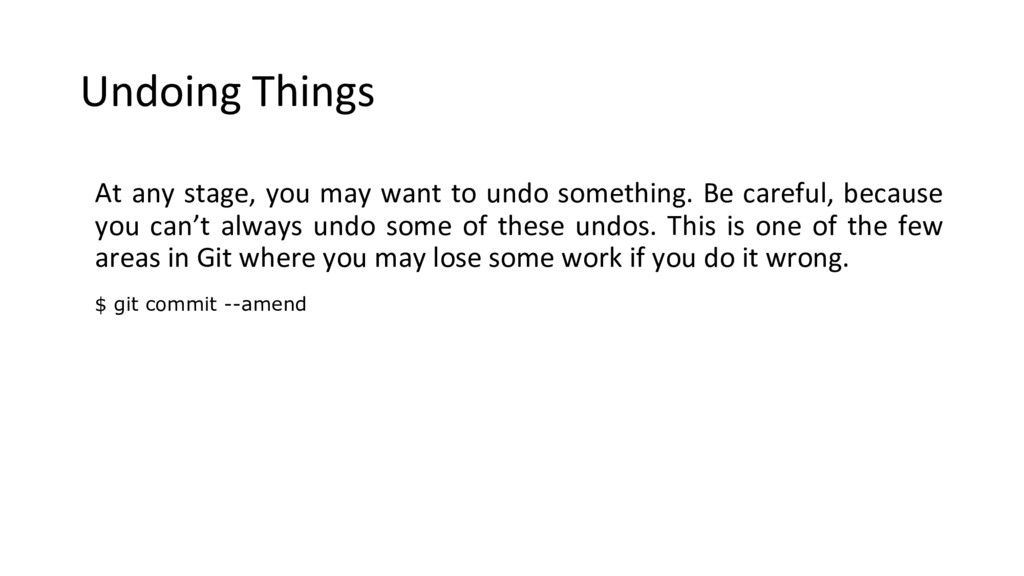 Undoing Things At any stage, you may want to un...