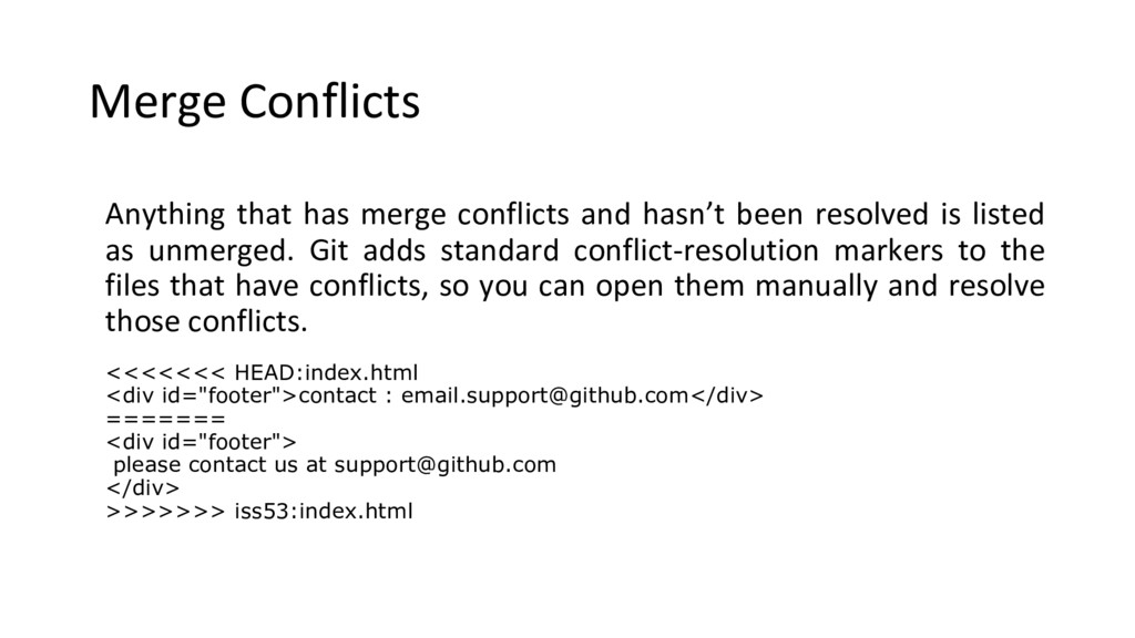 Merge Conflicts Anything that has merge conflic...