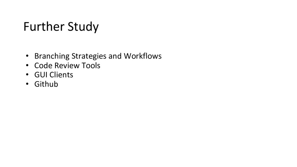 Further Study • Branching Strategies and Workfl...