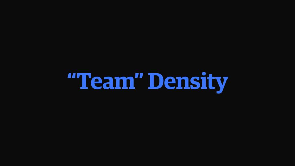 """Team"" Density"