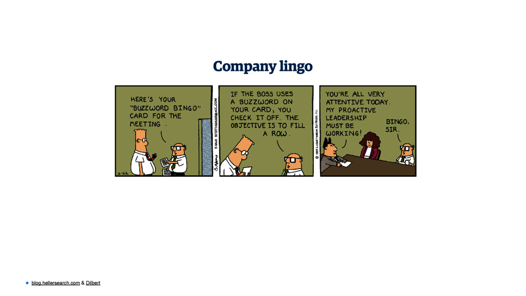 • blog.hellersearch.com & Dilbert Company lingo