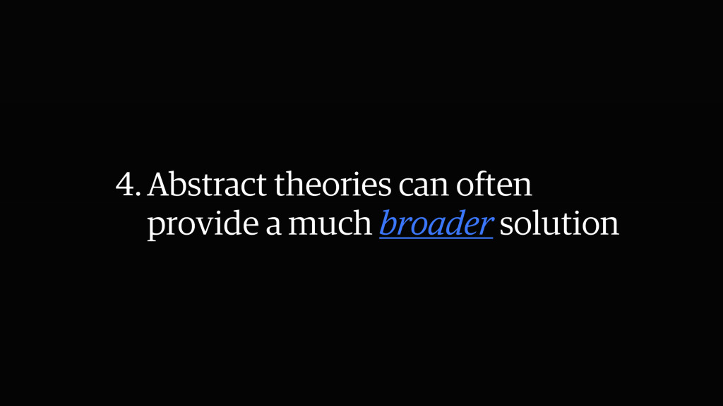 4.Abstract theories can often provide a much br...
