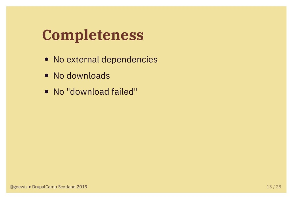 Completeness No external dependencies No downlo...