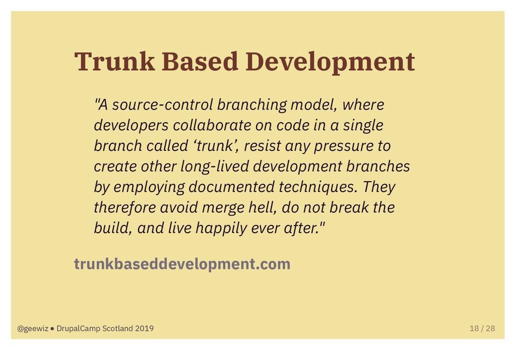 "Trunk Based Development ""A source-control branc..."
