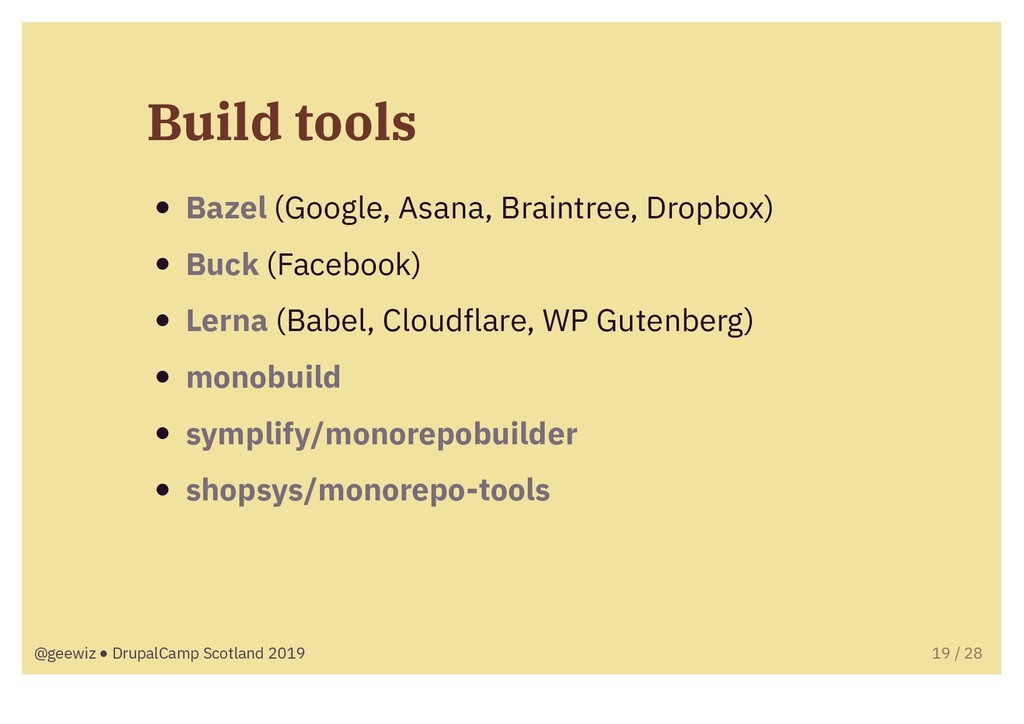 Build tools Bazel (Google, Asana, Braintree, Dr...