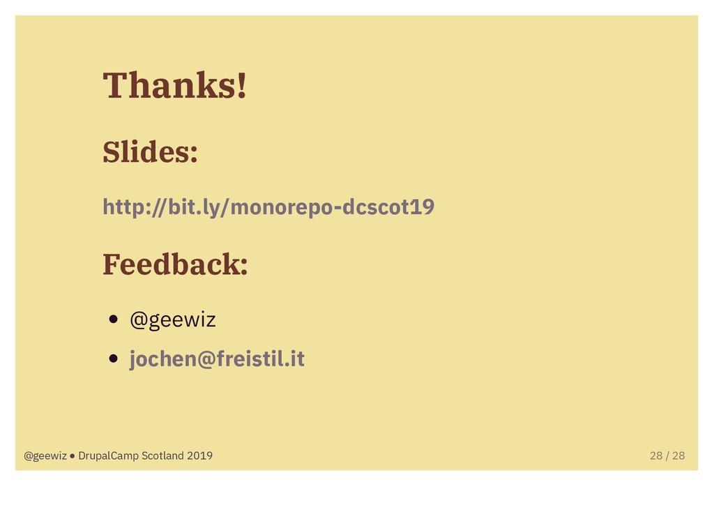 Thanks! Slides: http://bit.ly/monorepo-dcscot19...