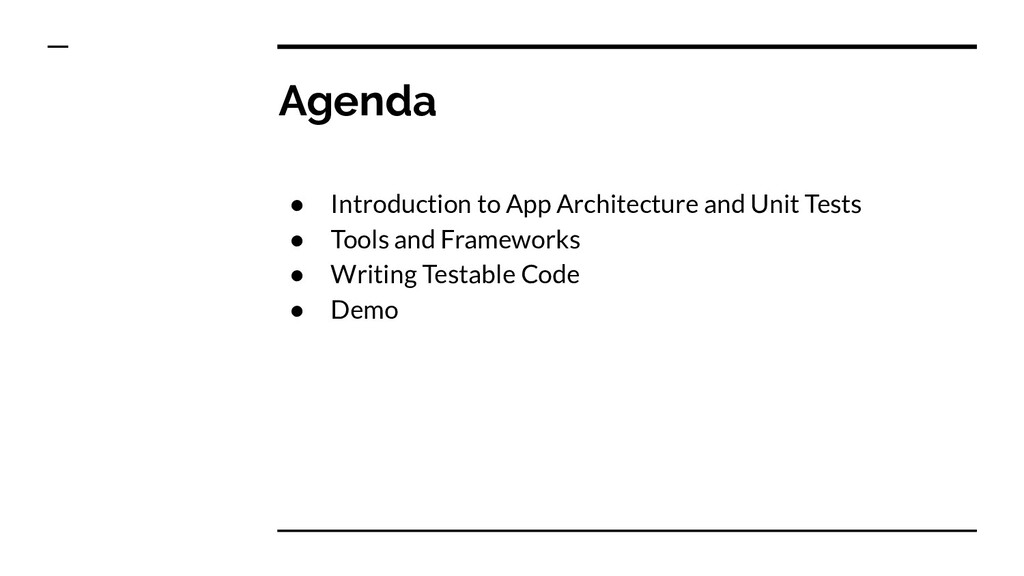 Agenda ● Introduction to App Architecture and U...