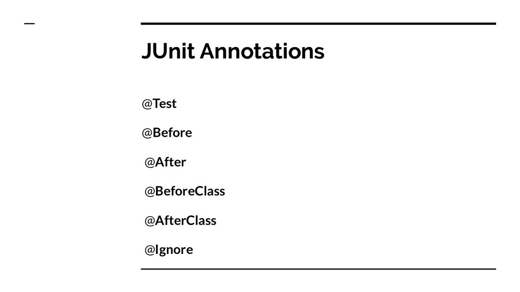 JUnit Annotations @Test @Before @After @BeforeC...