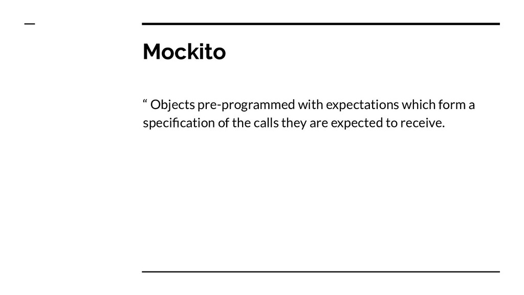 "Mockito "" Objects pre-programmed with expectati..."