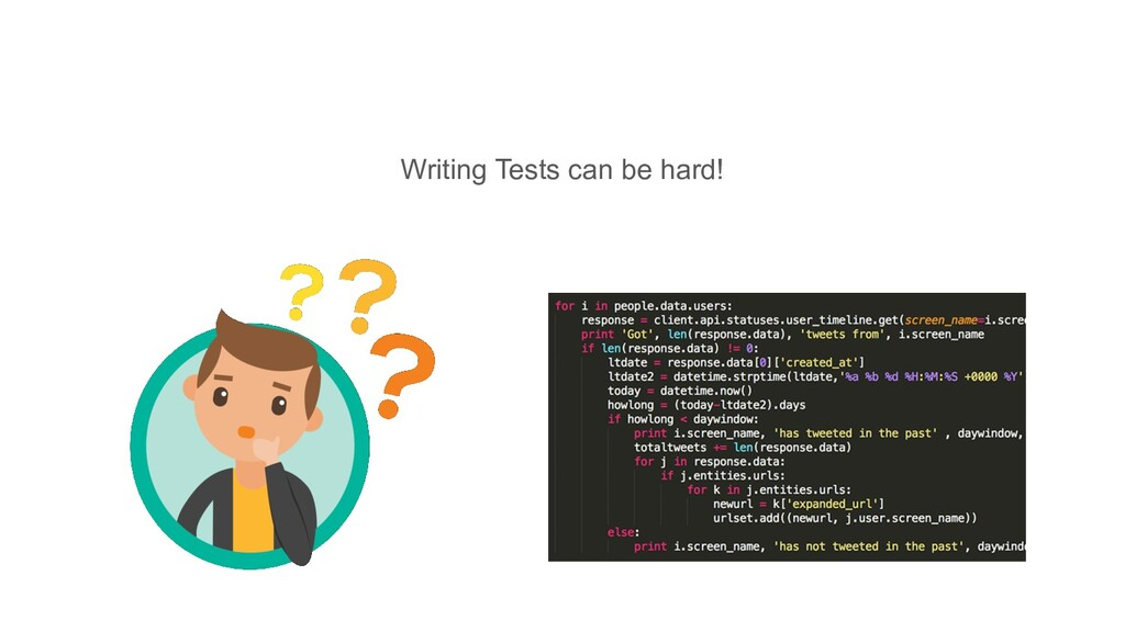 Writing Tests can be hard!