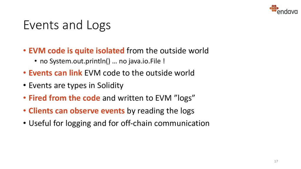 Events and Logs • EVM code is quite isolated fr...