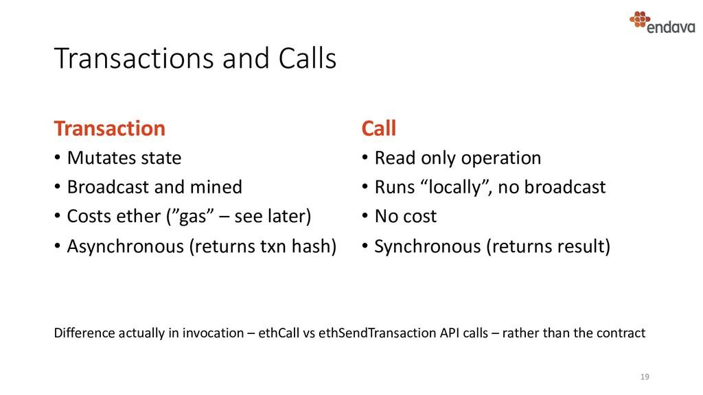 Transactions and Calls Transaction • Mutates st...