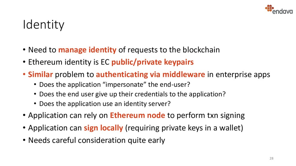 Identity • Need to manage identity of requests ...