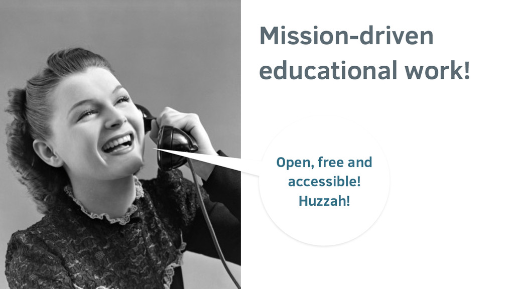 Mission-driven educational work! Open, free and...