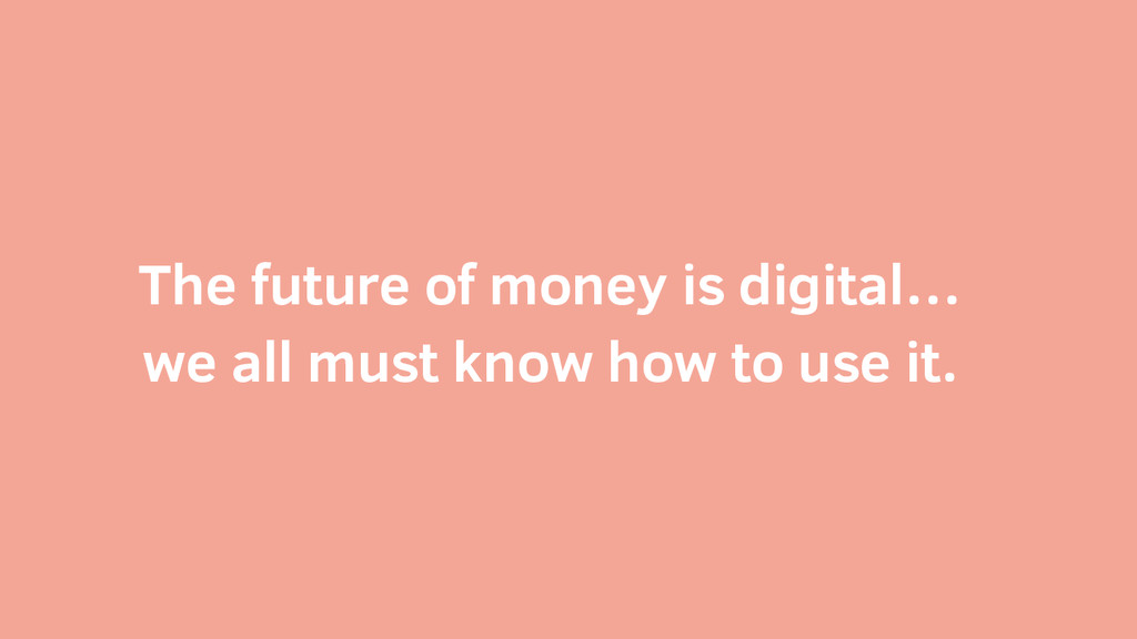 The future of money is digital… we all must kno...