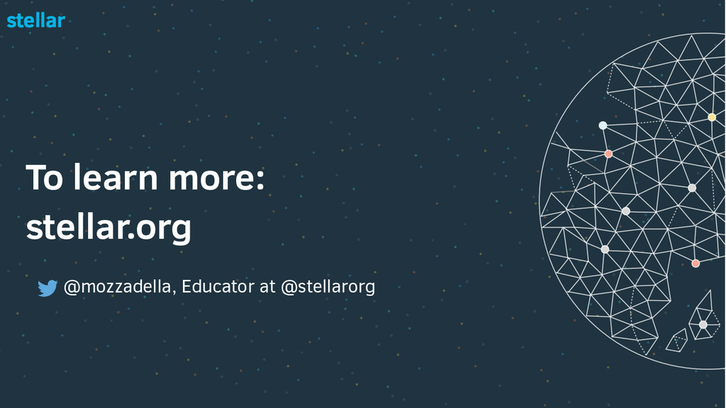 To learn more: stellar.org @mozzadella, Educato...