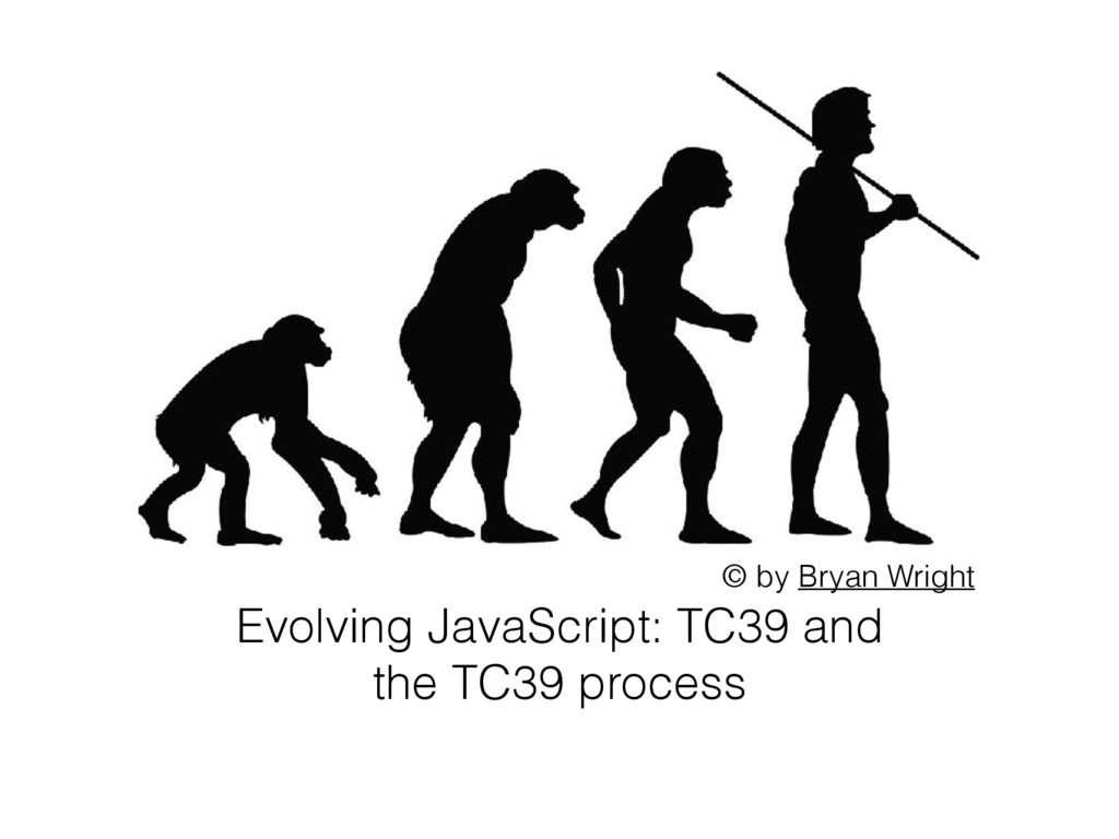 Evolving JavaScript: TC39 and the TC39 process ...