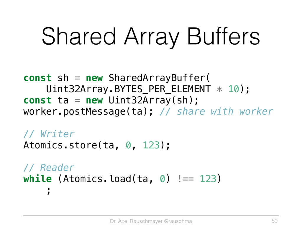 Dr. Axel Rauschmayer @rauschma Shared Array Buf...