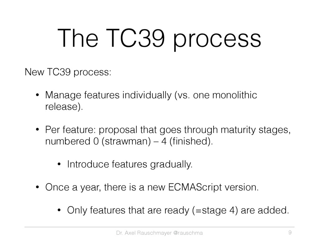 Dr. Axel Rauschmayer @rauschma The TC39 process...