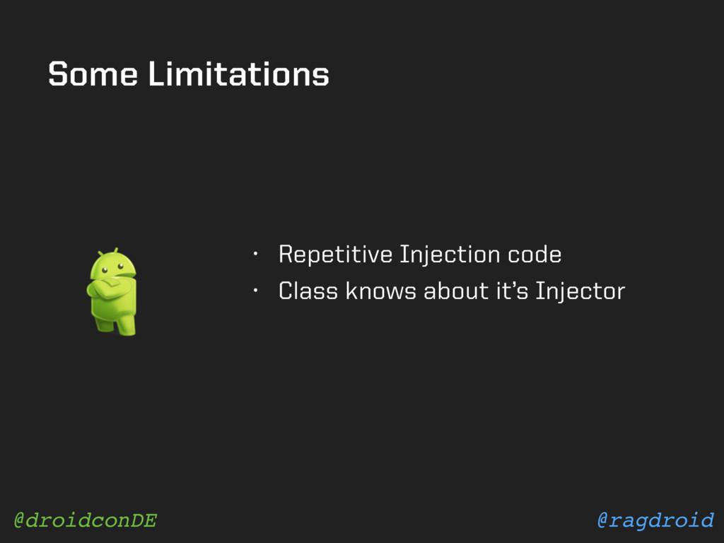 @ragdroid @droidconDE Some Limitations • Repeti...