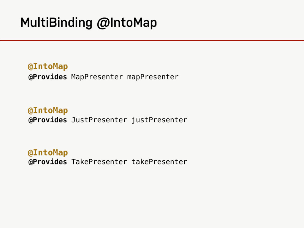 MultiBinding @IntoMap @Provides MapPresenter ma...