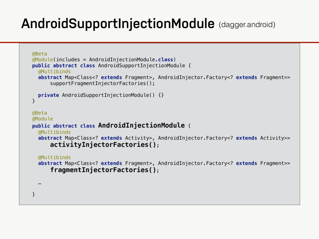 @Beta @Module(includes = AndroidInjectionModule...