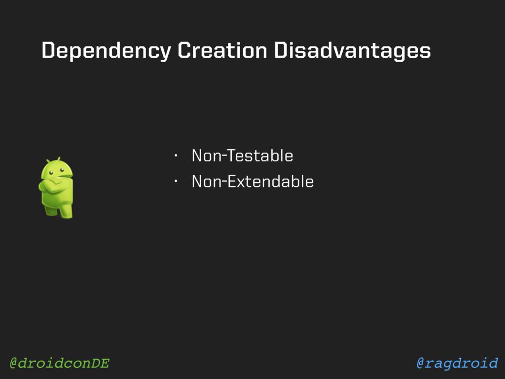 @ragdroid @droidconDE Dependency Creation Disad...
