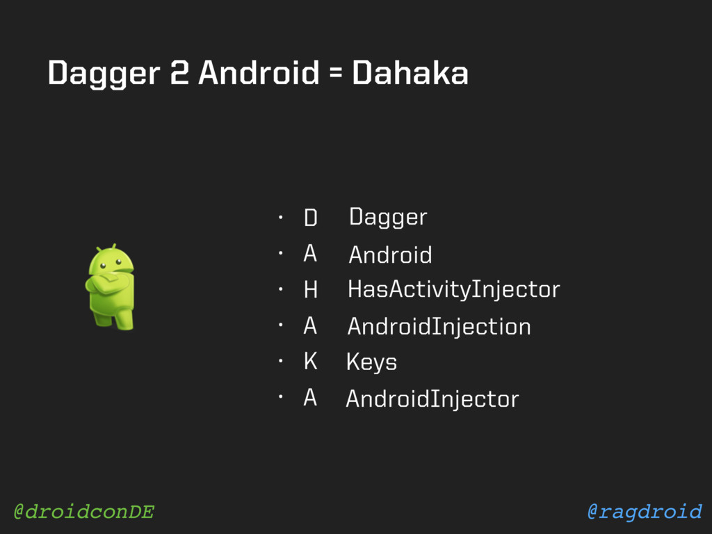 @ragdroid @droidconDE Dagger 2 Android = Dahaka...