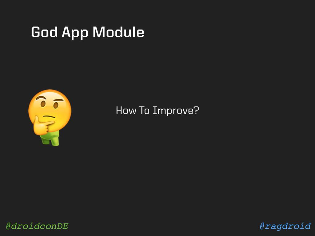 @ragdroid @droidconDE God App Module How To Imp...