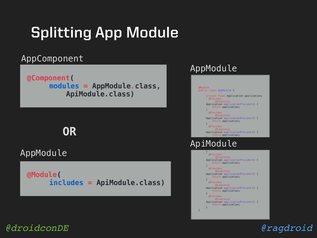 @ragdroid @droidconDE Splitting App Module @Mod...