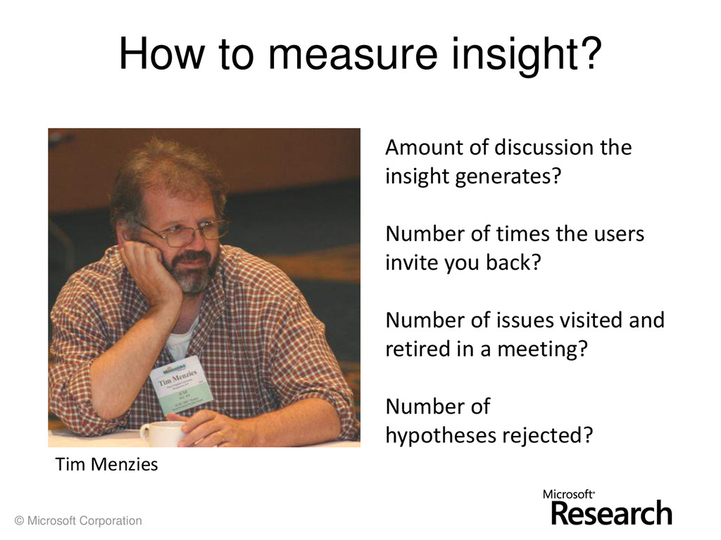 © Microsoft Corporation How to measure insight?...