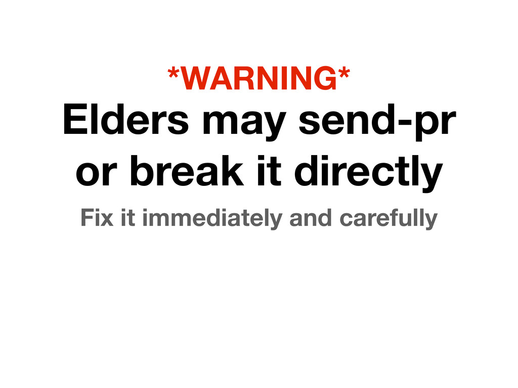 Elders may send-pr or break it directly Fix it ...