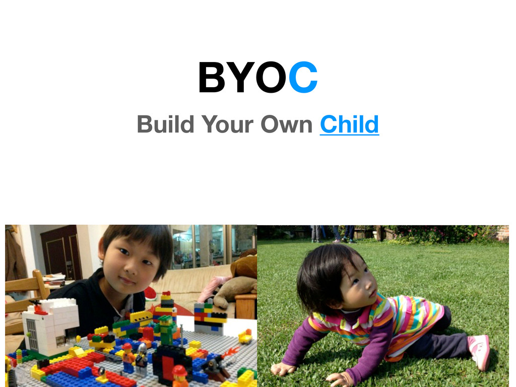 BYOC Build Your Own Child