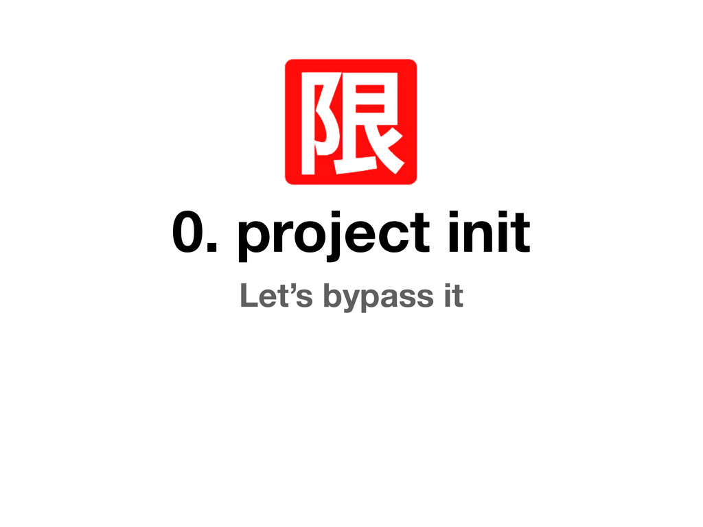 0. project init Let's bypass it