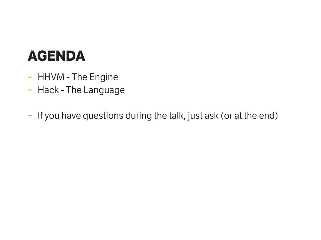 AGENDA - HHVM - The Engine - Hack - The Languag...
