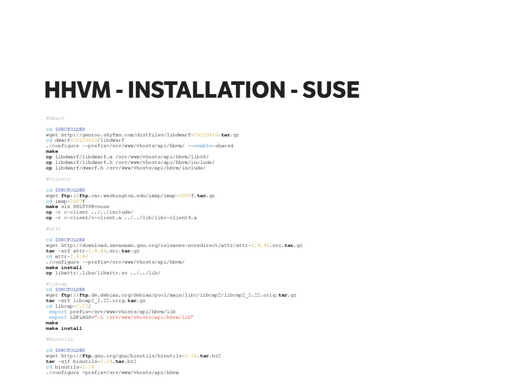 HHVM - INSTALLATION - SUSE #dwarf ! cd $SRCFOLD...