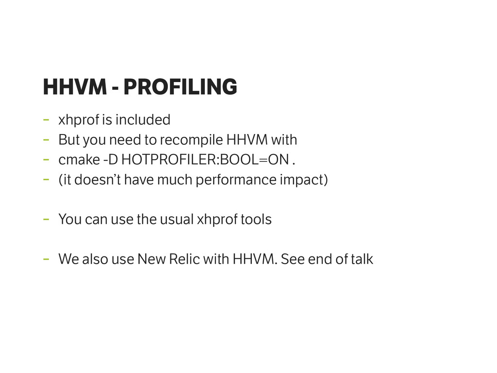HHVM - PROFILING - xhprof is included - But you...