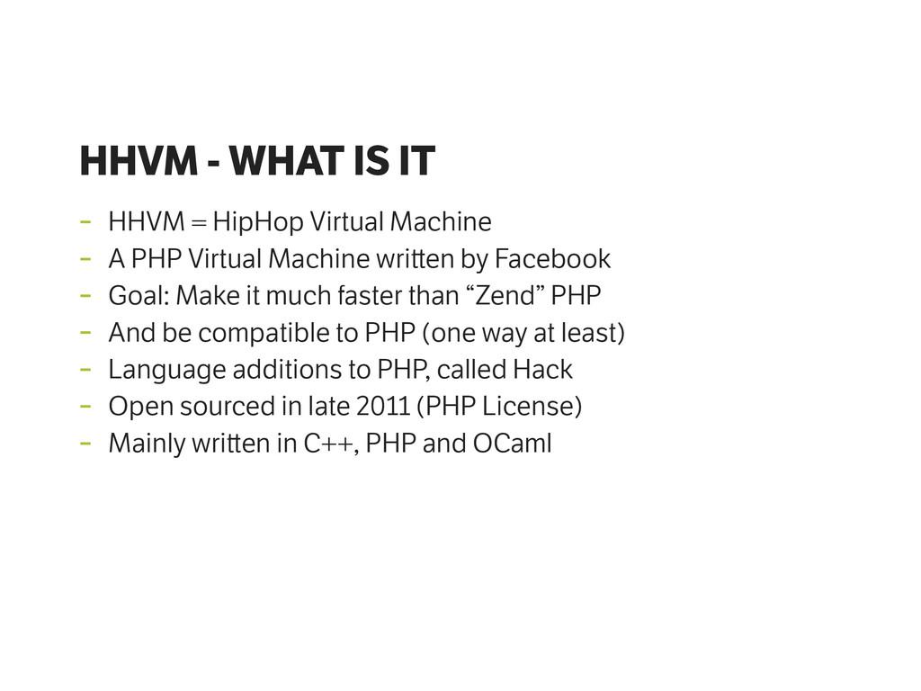 HHVM - WHAT IS IT - HHVM = HipHop Virtual Machi...