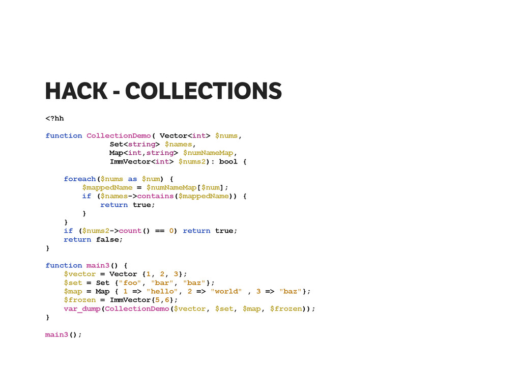HACK - COLLECTIONS <?hh ! function CollectionDe...