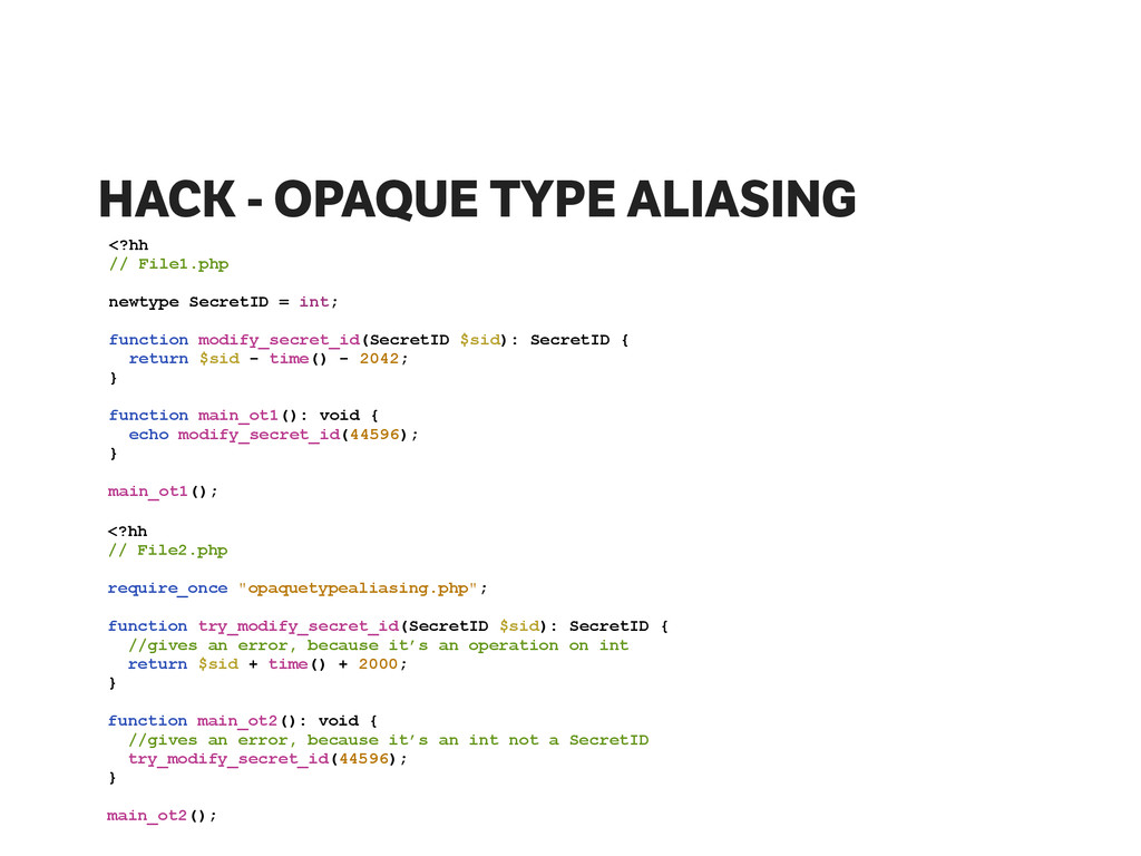 HACK - OPAQUE TYPE ALIASING <?hh // File1.php !...