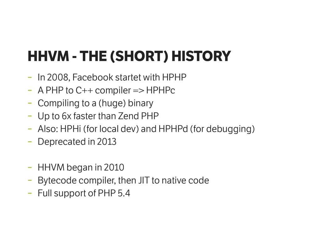 HHVM - THE (SHORT) HISTORY - In 2008, Facebook ...