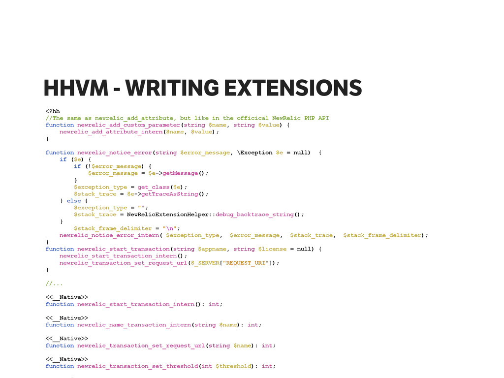 HHVM - WRITING EXTENSIONS <?hh //The same as ne...