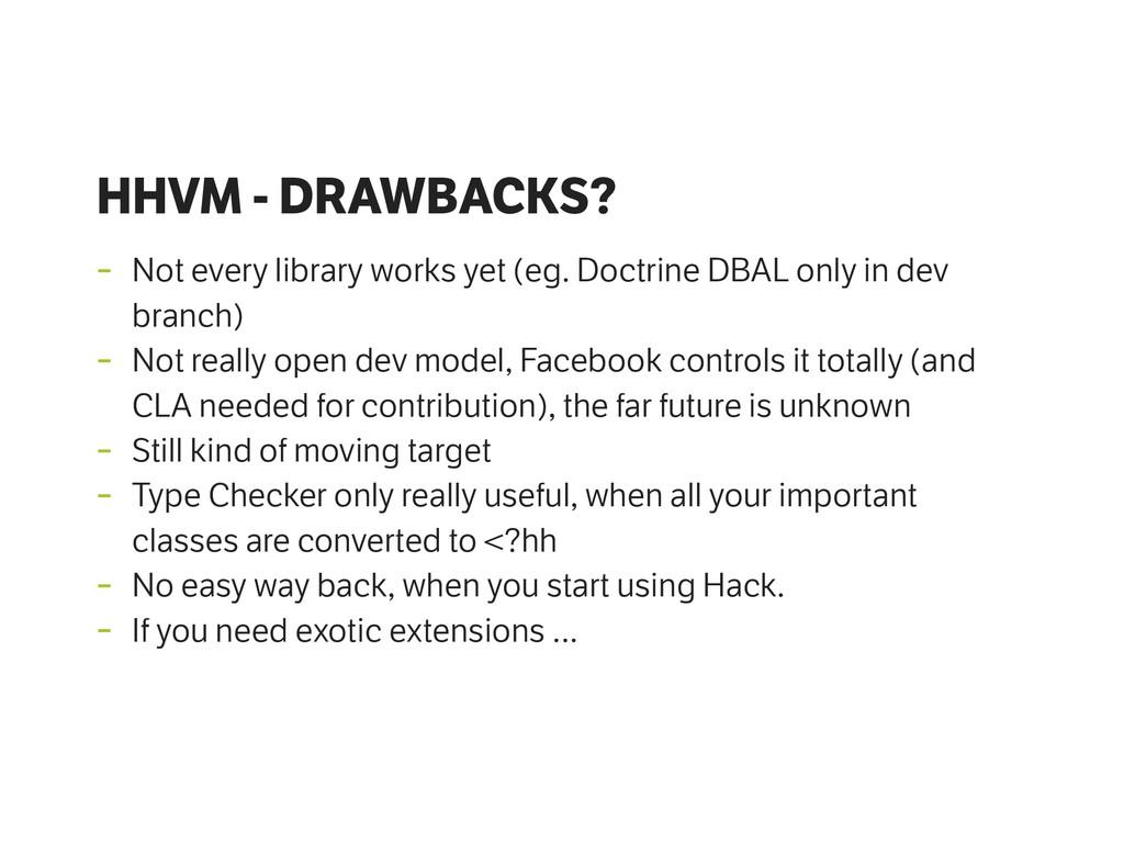 HHVM - DRAWBACKS? - Not every library works yet...