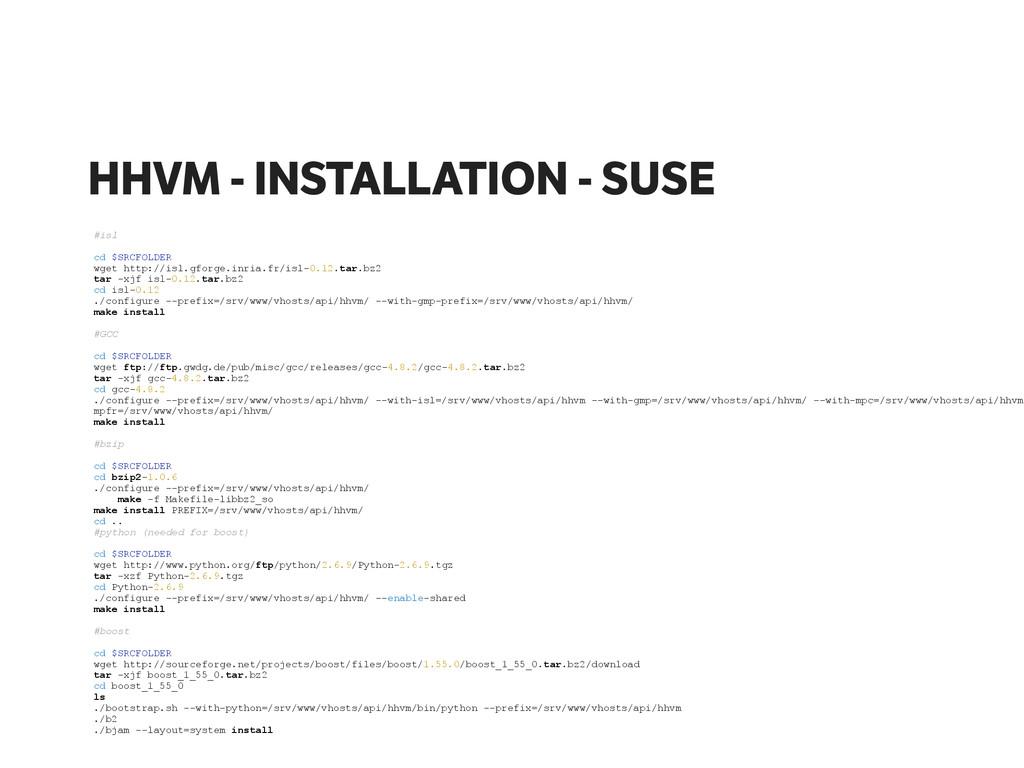 HHVM - INSTALLATION - SUSE #isl ! cd $SRCFOLDER...