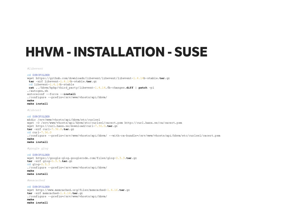 HHVM - INSTALLATION - SUSE #libevent ! cd $SRCF...