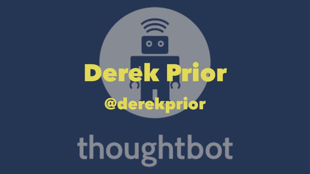 Derek Prior @derekprior