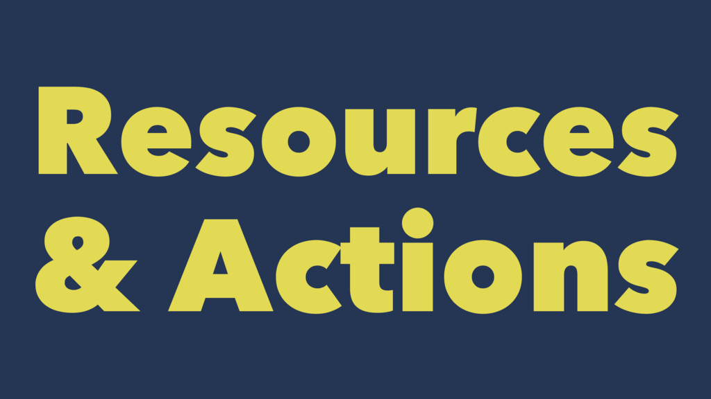 Resources & Actions