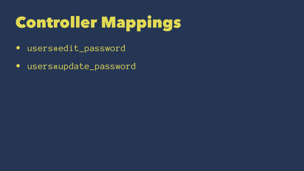 Controller Mappings • users#edit_password • use...